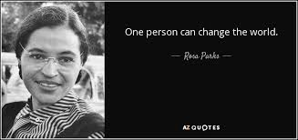 Rosa Parks Quote One Person Can Change The World Interesting Quotes About Changing The World
