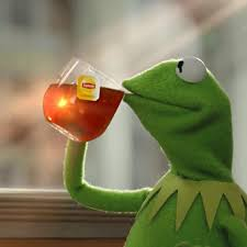 kermit tea meme. Interesting Tea High Quality But Thats None Of My Business Blank Meme Template Inside Kermit Tea R