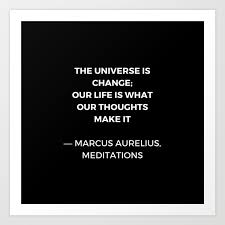 Stoic Wisdom Quotes Marcus Aurelius Meditations The Universe Is Change Art Print