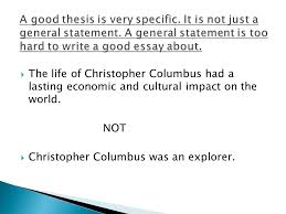 don t let the term ldquo thesis statement rdquo scare you away from writing the life of christopher columbus had a lasting economic and cultural impact on the world