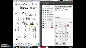 finding the equation of a parabola using a matrix on ti 84 plus ce you