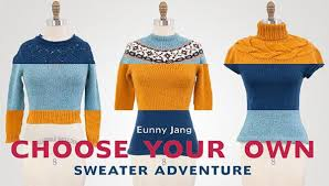 Make Your Own Sweater Design Choose Your Own Sweater Adventure Knitting Class Crochet