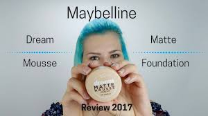 Maybelline Dream Matte Mousse Foundation Review Youtube