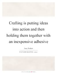 Crafting Quotes Delectable Crafting Quotes Crafting Sayings Crafting Picture Quotes