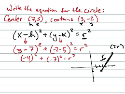write the equation for circle with center 7 5 containing 3 2