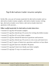 Top 8 derivatives trader resume samples In this file, you can ref resume  materials for ...
