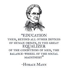 Horace Mann Was The Leader Behind The Public School Movement Extraordinary Horace Mann Quotes