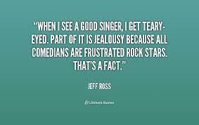 Jeff Ross Quotes. QuotesGram via Relatably.com