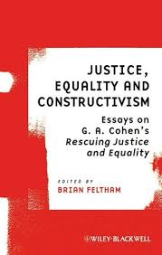 justice equality and constructivism essays on g a cohen s  justice equality and constructivism essays on g a cohen s rescuing justice and equality