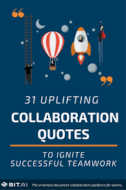 31 Collaboration Quotes To Ignite Successful Teamwork