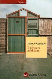 Diario di Rocco Biondi - Blog: Il pensiero meridiano, di Franco Cassano