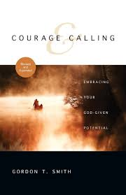 Courage And Calling Embracing Your God Given Potential Gordon T