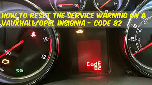 Vauxhall Insignia Abs Light Keeps Coming On How To Reset The Service Warning In A Opel Vauxhall Insignia Code 82