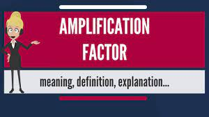 What is AMPLIFICATION FACTOR? What does AMPLIFICATION FACTOR mean? - YouTube