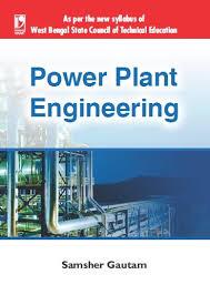 Power Plant Engineering For Wbscte By Samsher Gautam