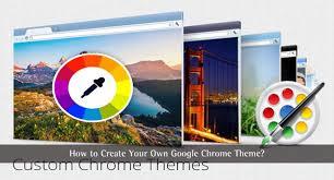 How To Create Your Own Google Chrome Theme Techlila