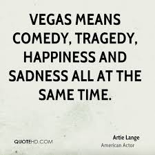 Tragedy Quotes Gorgeous Artie Lange Happiness Quotes QuoteHD