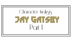 character analysis nick carraway over analysing literature character analysis jay gatsby part 1