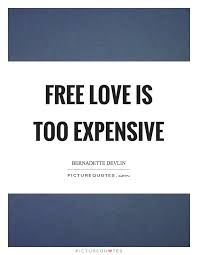Free Love Quotes New Free Love Is Too Expensive Picture Quotes