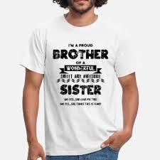 Suchbegriff Lustige Sprüche Mit Bruder T Shirts Online Bestellen