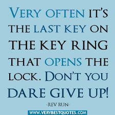 Ring Quotes Interesting Very Often It's The Last Key On The Key Ring That Opens The Lock