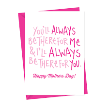 Always There Mothers Day Card