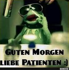 Guten Morgen Liebe Patienten Lustige Bilder Sprüche Witze