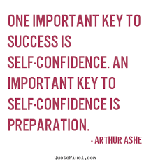 Arthur Ashe Quotes Extraordinary One Important Key To Success Is Selfconfidence An Important Key To