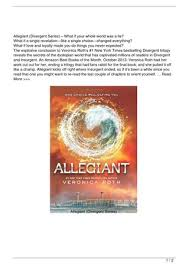 allegiant divergent series what if your whole world was a lie what if a single revelation like a single choice changed everything