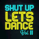 Shut Up Lets Dance, Vol. II