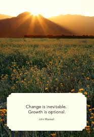 Inspirational Quotes About Change And Growth Be Afraid To Change