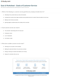 What Does Good Customer Service Mean To You Quiz Worksheet Goals Of Customer Service Study Com