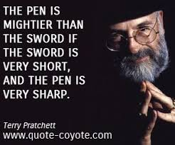 terry pratchett quotes the pen is mightier than the sword if the  terry pratchett quotes the pen is mightier than the sword if the sword is very short and the pen is very sharp ~authors terry pratchett
