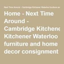 Small Picture Home Next Time Around Cambridge Kitchener Waterloo furniture
