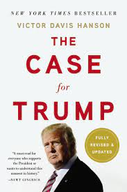 The Case for Trump by Victor Davis Hanson | Basic Books