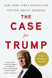 The Case for Trump by Victor Davis Hanson | Basic Books