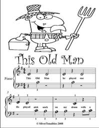 this old man piano sheet music this old man beginner tots piano sheet music pdf by traditional