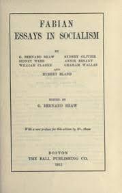 fabian essays in socialism by g bernard shaw and others  fabian essays in socialism