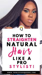 how to straighten natural hair like a