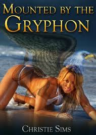 Mounted by the Gryphon (Gryphon Erotica) - Kindle edition by Sims,  Christie, Branwen, Alara. Literature & Fiction Kindle eBooks @ Amazon.com.