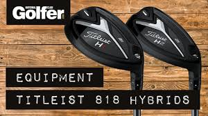 Review Titleist 818 Hybrids H1 H2 Mid Handicap Testing