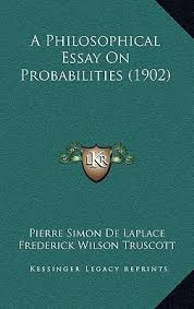 a philosophical essay on probabilities pierre simon de a philosophical essay on probabilities 1902