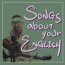 Songs about your English