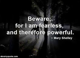 Quotes From Frankenstein Delectable Mary Shelley Quotes On Frankenstein And Fearless Abrainyquote