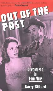 out of the past adventures in film noir barry gifford  out of the past adventures in film noir barry gifford 9781578062904 com books