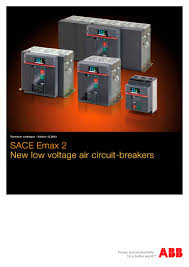 sace emax 2 new low voltage air circuit breakers abb protection new low voltage air circuit breakers 1 302 pages
