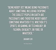 being nerdy just means being passionate about something including preview quote