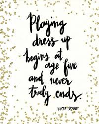 Katespade At 39 On Kate Spade Dress Up Quotes Kate Spade Quotes