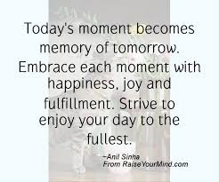 Quote For Today About Happiness Mesmerizing Quote For Today About Happiness Amusing Today's Moment Becomes