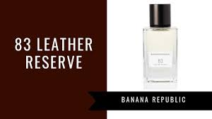 <b>83 Leather</b> Reserve by <b>Banana Republic</b> | Fragrance Review ...